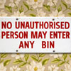 Painted wooden sign: No Unauthorised Person...