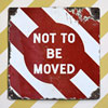 Mid-1900s enamel rail sign: Not To Be Moved